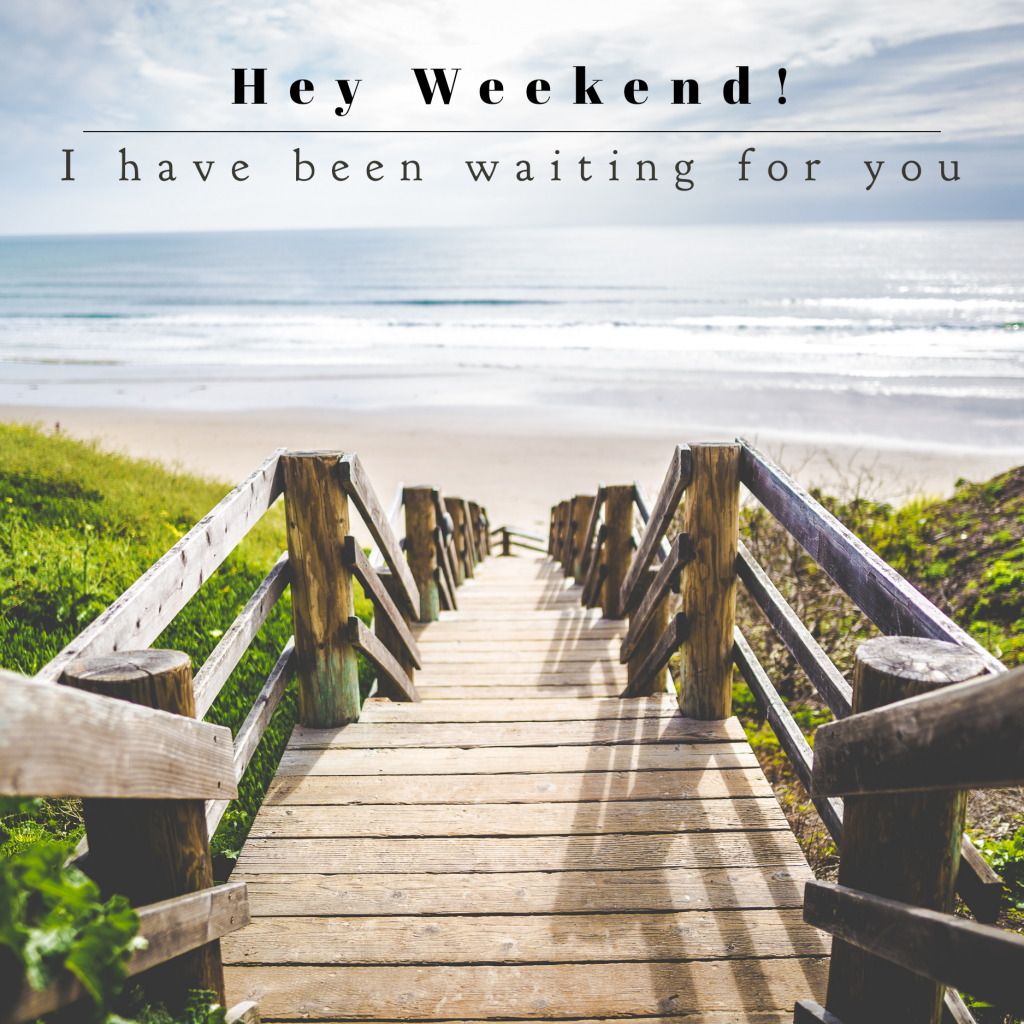 Hey Weekend! I have been waiting for you Instagram Post Template