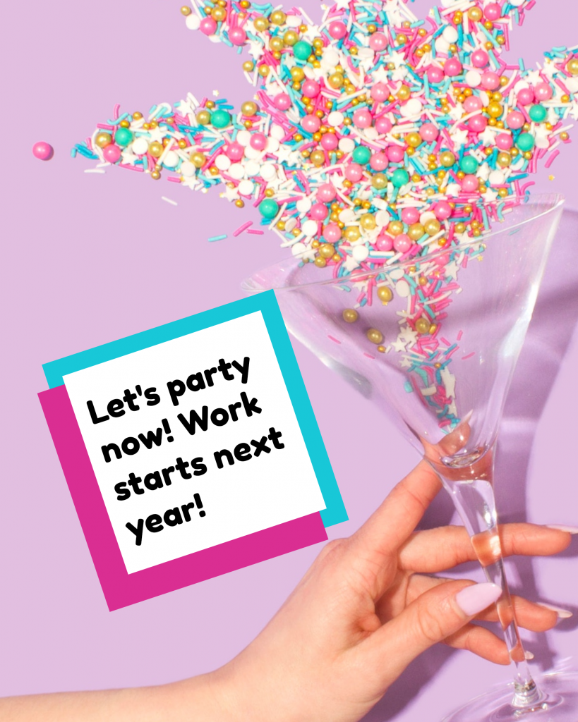 Let's party now! Work starts next year! Instagram Post Template