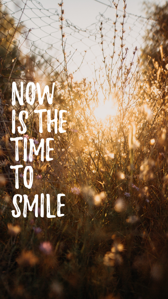 Now is the time to smile Instagram Story Template