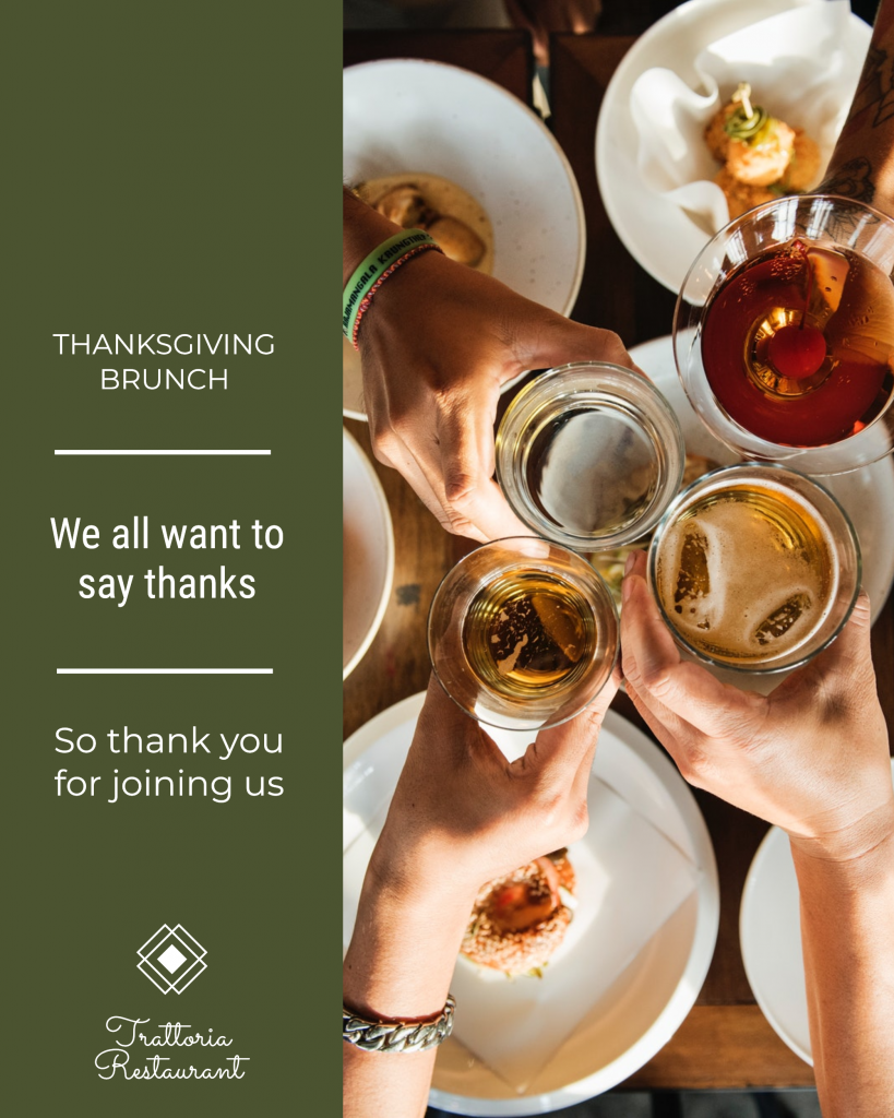 THANKSGIVING BRUNCH We all want to say thanks So thank you for joining us Trattoria Restaurant Instagram Post Template
