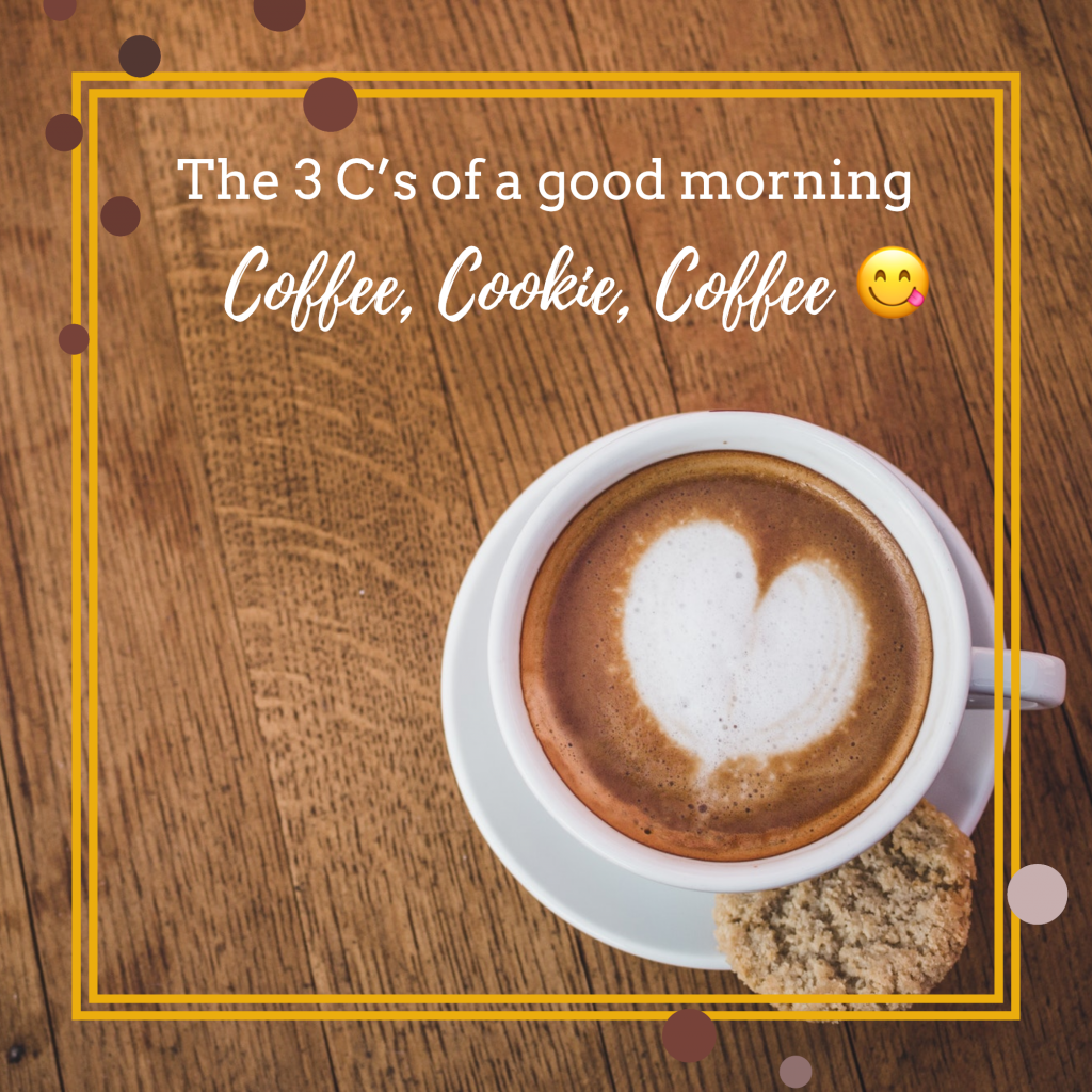 The 3 C's of a good morning Coffee, Cookie, Coffee 😋 Instagram Post Template