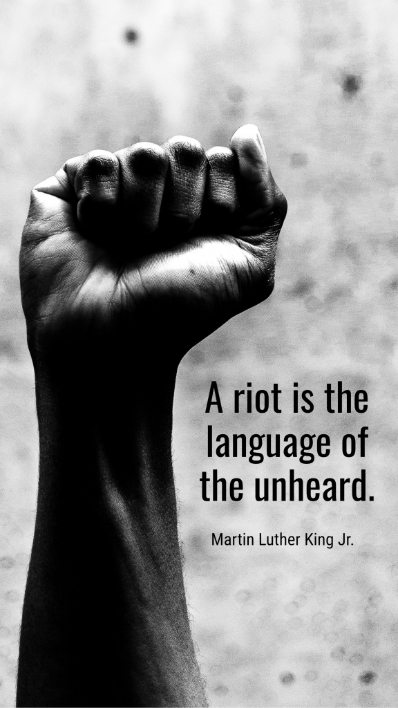 A riot is the language of the unheard. Martin Luther King Jr. Instagram Story Template