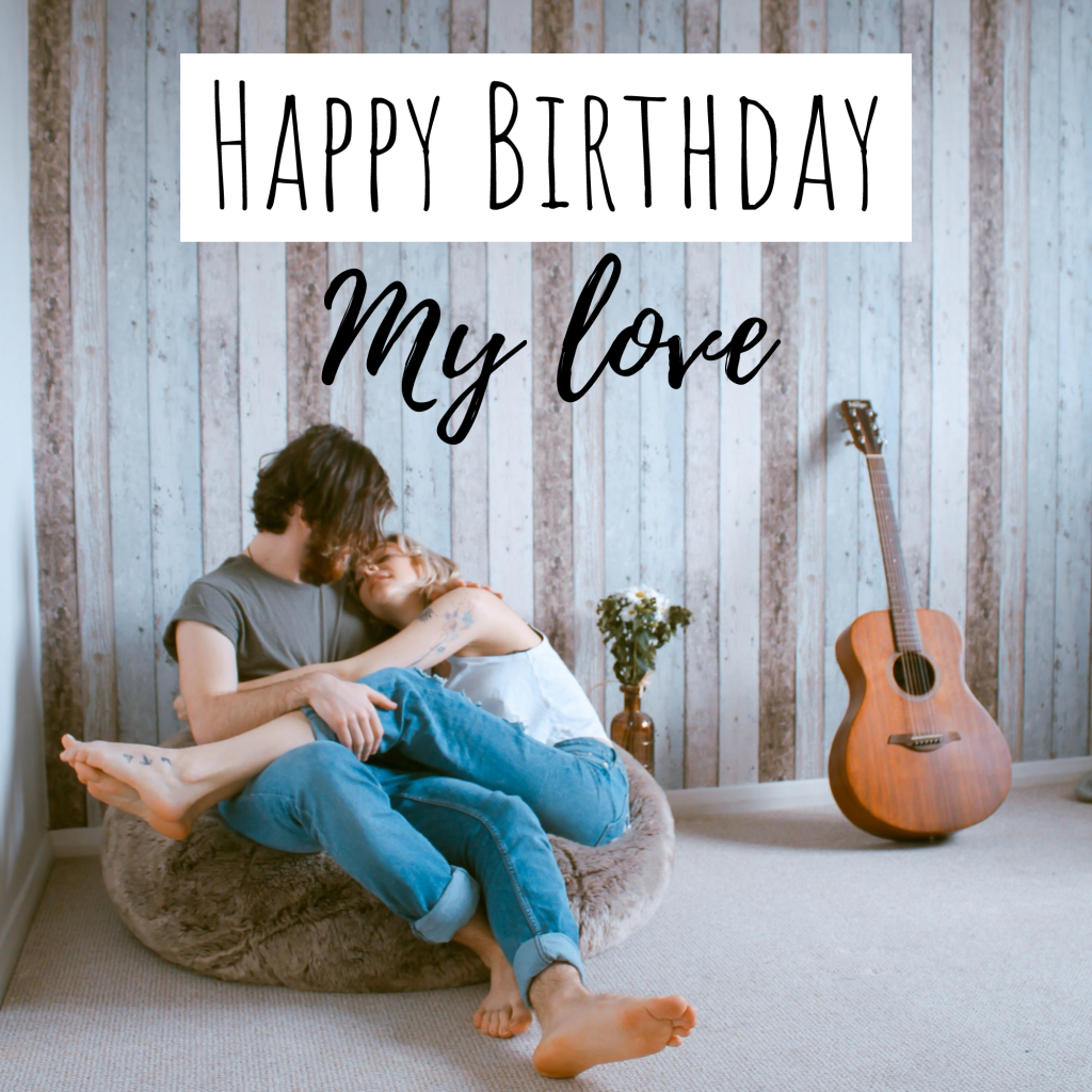 Happy Birthday My love Instagram Template