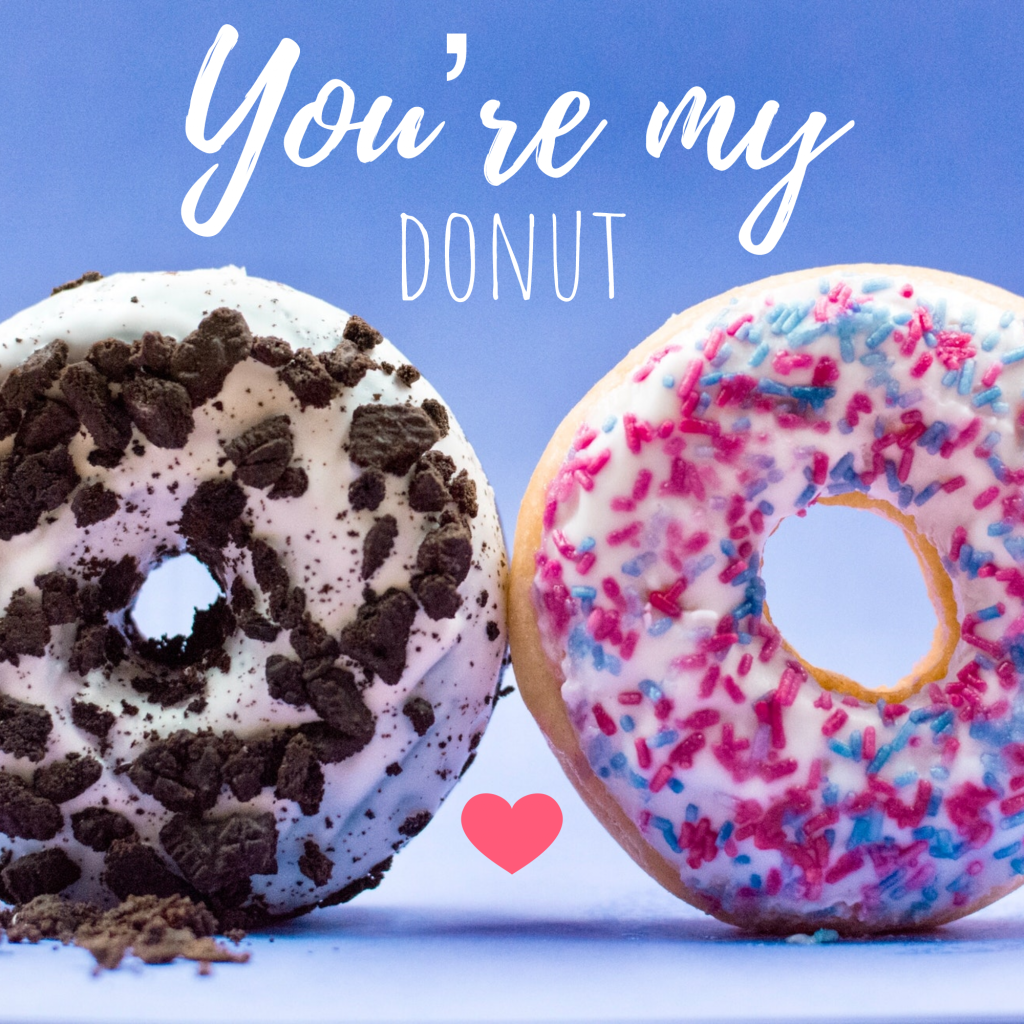 You're my donut Instagram Post Idea
