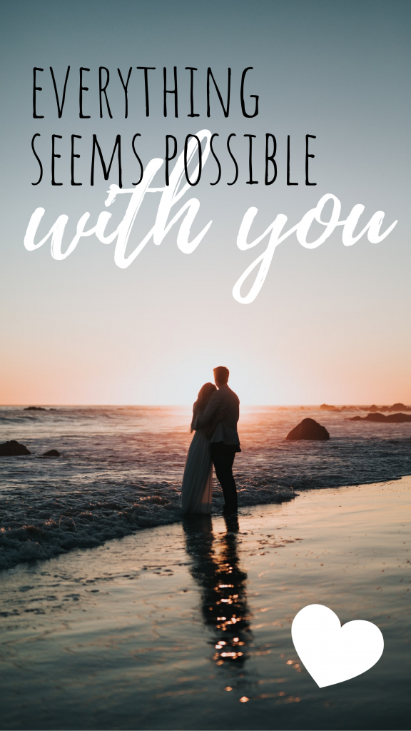 Everything seems possible with you Instagram Story Template