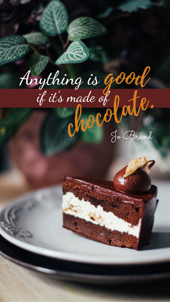 Quote Story collection - Anything is good if it's made of chocolate. Jo Brand Instagram Story Template