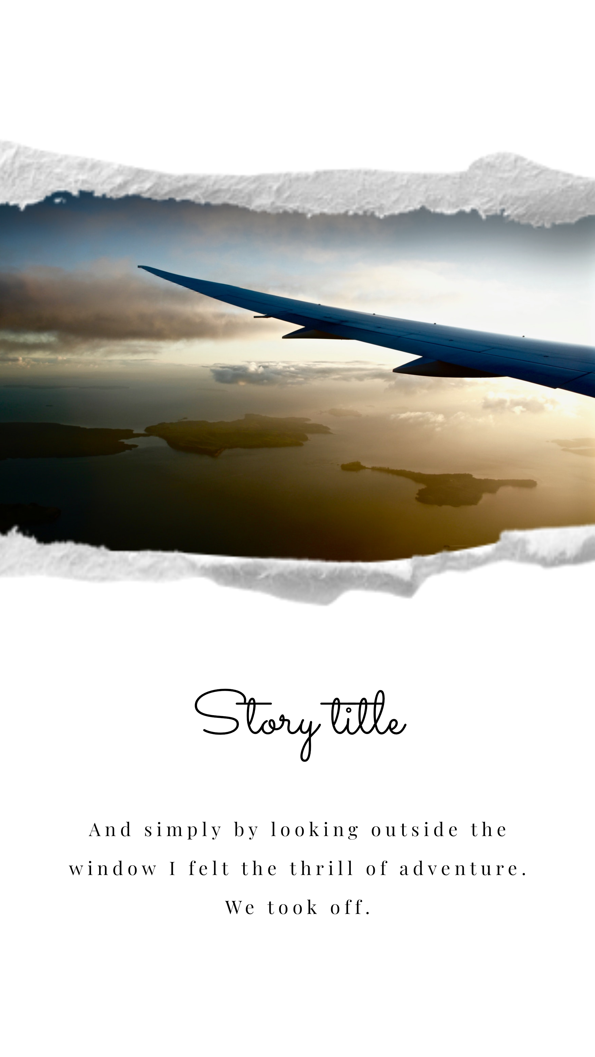 Paper (new) collection - Story title And simply by looking outside the window I felt the thrill of adventure. We took off. Instagram Story Template