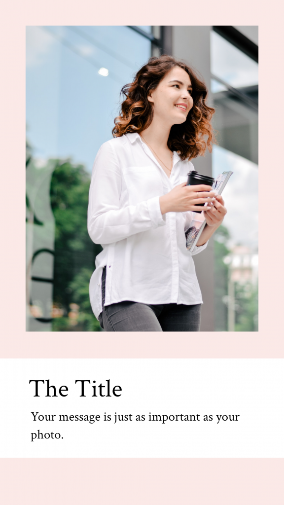 Peach: The Title Your message is just as important as your photo. Instagram Story Template