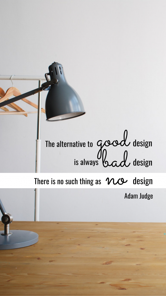 Quote Story collection - The alternative to good design is always bad design There is no such thing as no design Adam Judge Instagram Story Template