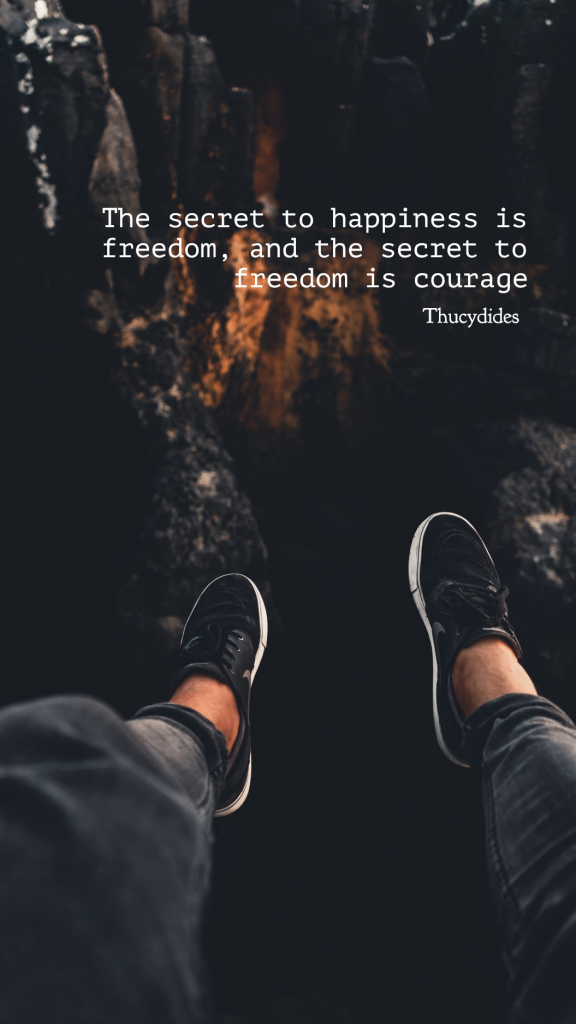 Quote Story collection - The secret to happiness is freedom, and the secret to freedom is courage Thucydides Instagram Story Template