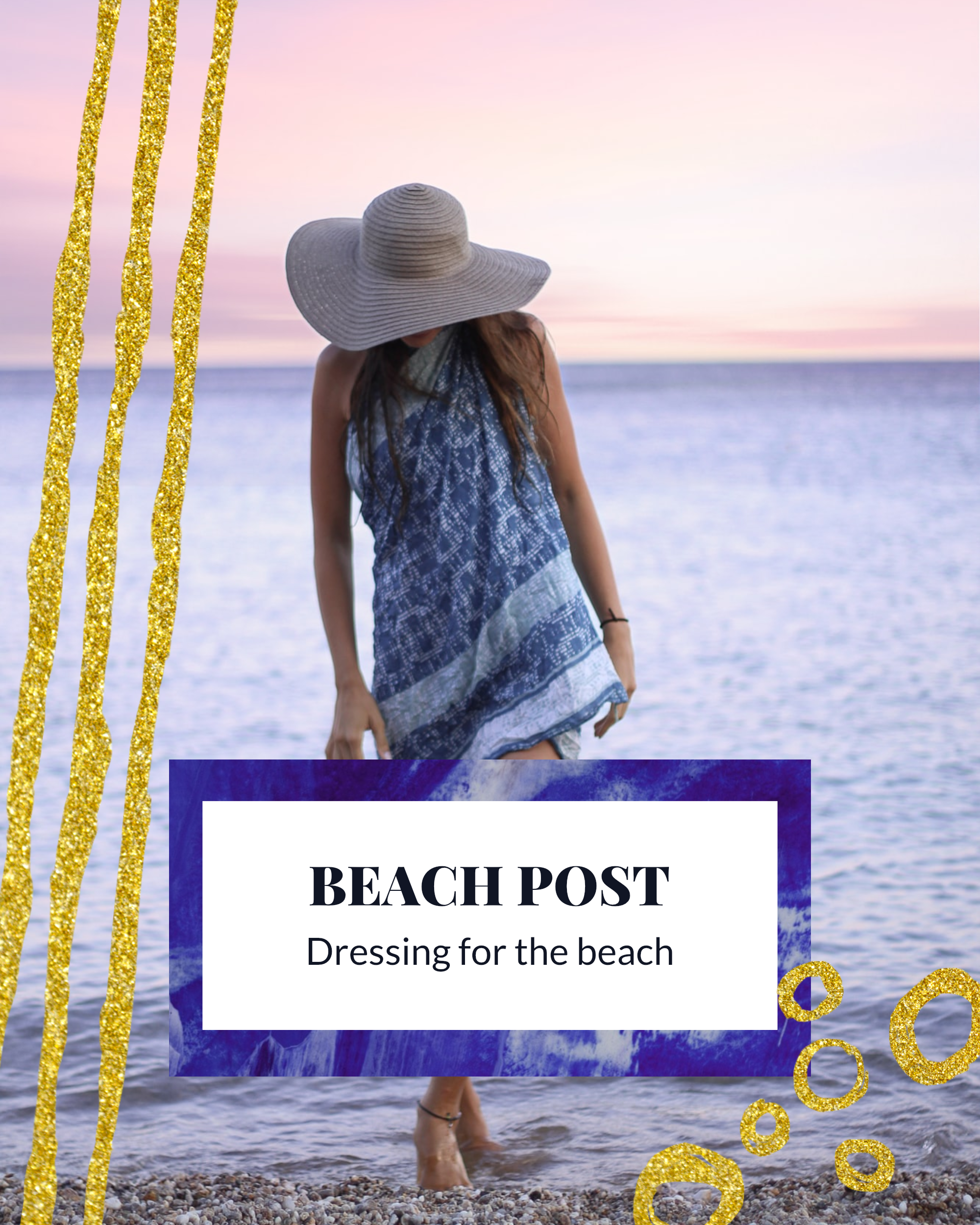 #bluegold Post collection - BEACH POST Dressing for the beach Instagram Post Template