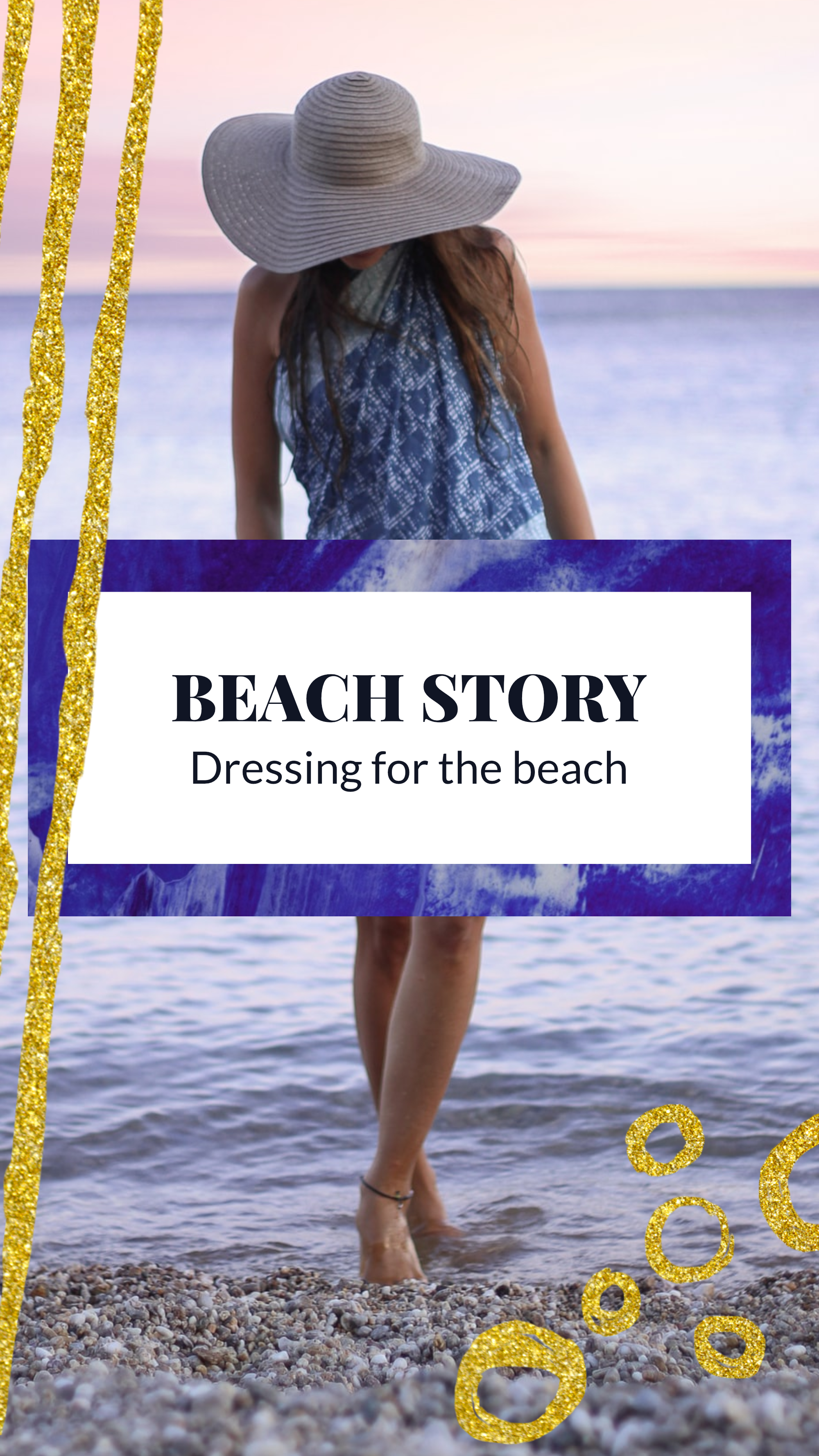 #bluegold collection - BEACH STORY Dressing for the beach Instagram Story Template